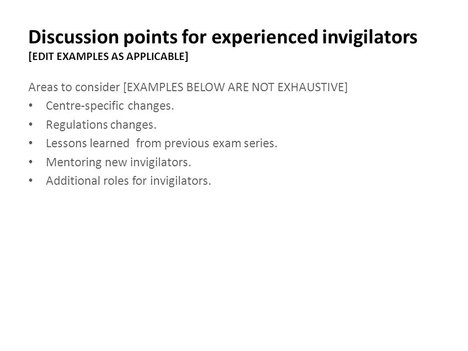 Discussion points for experienced invigilators [EDIT EXAMPLES AS APPLICABLE]